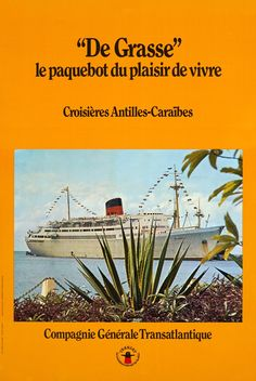 """Compagnie Générale Transatlantique, De Grasse, le paquebot du plaisir de vivre, Croisières Antilles-Caraïbes"" Vintage Posters, Boat, French, Movie Posters, Photography, Dinghy, French Language, Film Poster, Film Posters"