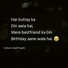 Maham-N and Waseem March kutti k din😘 Best Friend Quotes Funny, Besties Quotes, Funny True Quotes, Sarcastic Quotes, Jokes Quotes, Funny Memes, Happy Birthday Best Friend Quotes, Birthday Wishes Quotes, School Life Quotes