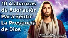 10 Alabanzas de Adoración Para Sentir La Presencia de Dios - YouTube