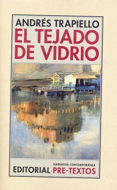 El tejado de vidrio / Andrés Trapiello