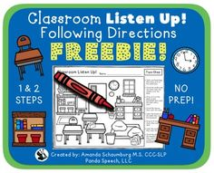 Classroom Listen Up! FREEBIE This activity has two scenes. The first scene is for following one step directions and the second scene is for two step directions. The therapist will read prompts listed on the right side of the paper to the student (s).
