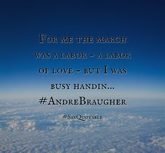 Quotes about For me the march was a labor - a labor of love - but I was busy handin... #AndreBraugher   with images background, share as cover photos, profile pictures on WhatsApp, Facebook and Instagram or HD wallpaper - Best quotes