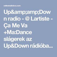 Up&Down radio - @ Lartiste - Ça Me Va +Ma:Dance slágerek az Up&Down rádióban. Today:Dance hits in the Up&Down radio