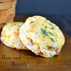 Ham and Cheese Biscuits - Lady Behind The Curtain