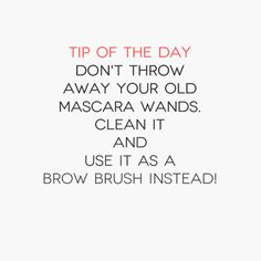 #Tip of the Day: Don't throw away your old #mascara wands. Clean it and use it as a brow brush instead!