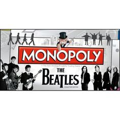 Beatles Monopoly: The world's most legendary rock-n-roll band teams up with the world's most popular board game to bring you the ultimate Beatles experience. The Beatles Collector's Edition of MONOPOLY® celebrates the music that revolutionized rock-n-roll in the 20th century.  $39.99  http://www.calendars.com/Beatles/Beatles-Monopoly/prod201100010008/?categoryId=cat00083=cat00083#