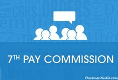 What #CentralGovernmentEmployees can Expect from the 7th Pay Commission