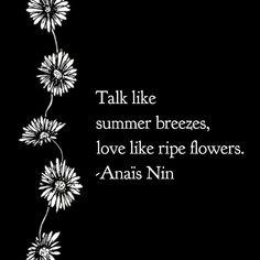 Anaïs Nin quote Rainer Maria Rilke, Anais Nin, John Keats, Sylvia Plath, Emily Dickinson, Charles Bukowski, Scott Fitzgerald, Miss You, Love Connection