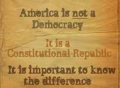 A Constitutional Republic ... If We Can Keep It