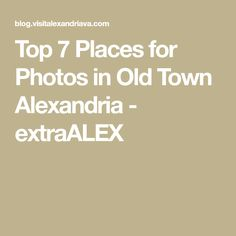 Top 7 Places for Photos in Old Town Alexandria - extraALEX