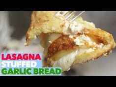 Lasagna Stuffed Garlic Bread | The World's Best Garlic Bread Recipe - YouTube