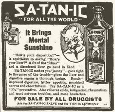 """cure-all elixir called """"SA-TAN-IC,"""" that """"brings mental sunshine."""" 18 Ads From 1915 That Prove We've Come A Long Way In 100 Ads From 1915 That Prove We've Come A Long Way In 100 Years"""