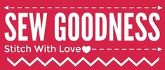 Sew Goodness - A monthly charitable sewing prompt