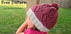 This lovely knit hat is very versatile. You can knit it flat or in the round, with directions on how to do both. You can also choose to gather the stitches at the top of the hat, or use decreases to close the top together.  If you are new to knitting, this hat uses stitches that seem intimidating, but are actually fairly simple to do. It's great if you want to try something new or even if you are an experienced knitter! #KnottedNotions #Knit #Adorable