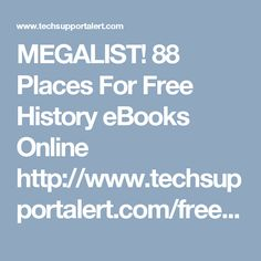 MEGALIST! 88 Places For Free History eBooks Online http://www.techsupportalert.com/free-books-history (not all links suitable for kids)