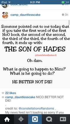 Everybody CALM. DOWN. This means absolutely nothing! I think some people just look for things to worry about. Seriously? Yes, I'm so sure rick riordan purposely titled his books to warn us about Nico in a secret code. <<Yes, and if you add BoO it's The Son of Hades Olympus. Makes no sense. But I can see why people are worrying. I did too when I saw this. (a little bit. not a lot)