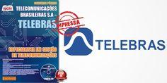 Saiba Mais -  Apostila Concurso Telebras - Especialista em Gestão de Telecomunicações  #Aprovado