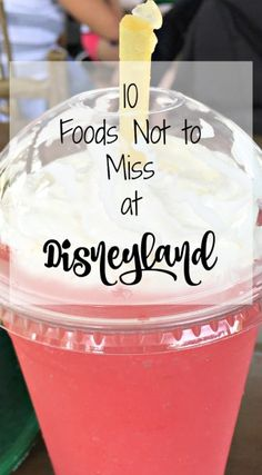10 Foods Not to Miss at Disneyland- Becoming a Traveling Family