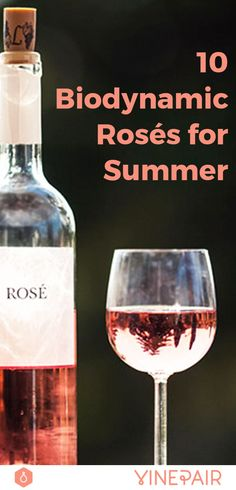 With the summer sun shining bright, perhaps nothing is more rejuvenating than a glass of fruity, floral, and fresh rosé. Here are 10 organic and sustainable rosés you should be drinking.