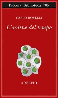 L'ordine del tempo   Carlo Rovelli - Adelphi Edizioni