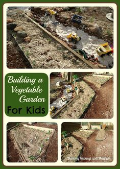 Building a Vegetable Garden for Kids - including sand, rock quarry, play features near and in the garden (sort of like we already have but laid out better)