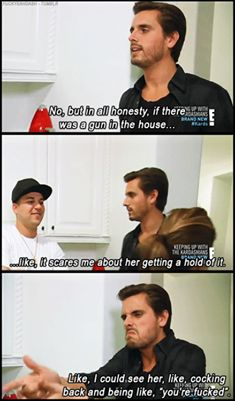 Scott Disick on guns this is my FAV episode!!