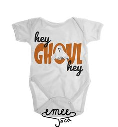 Hey Ghoul Hey baby girl clothes baby boy clothes