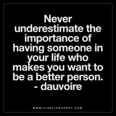 Never Underestimate the Importance of Having Someone