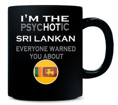 The Psychotic SRI LANKAN Everyone Warned You About Funny - Mug