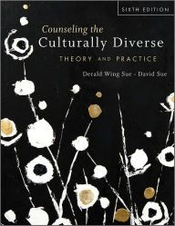 Counseling the Culturally Diverse: Theory and Practice / Edition 6 by Derald Wing Sue Download