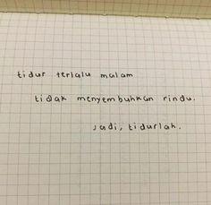 New quotes indonesia rindu wattpad ideas Quotes Rindu, Tumblr Quotes, Text Quotes, Mood Quotes, Daily Quotes, Positive Quotes, Funny Quotes, Life Quotes, Qoutes