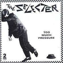 The Selecter - Too Much Pressure.  2Tone ska wonderfulness.