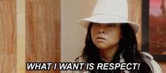"""She wants respect and pretty much will do whatever it takes to get it. 