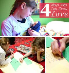 Love can be expressed in our actions too.  Here are four ways kids can show love toward others...