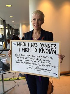 Annie Lennox when I was younger I wish I'd known.. yes difficulties really can be transformitive, in a good way.