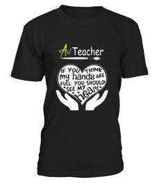Art Teacher-Full Heart! Tshirt - Limited Edition  Funny Art T-shirt, Best Art T-shirt