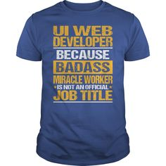 Awesome Tee For Ui Web Developer T-Shirts, Hoodies. BUY IT NOW ==► Funny Tee Shirts