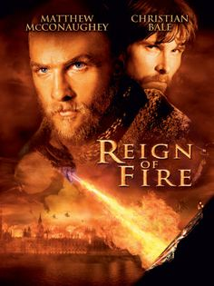 Reign of fire. I love this movie!!!! Yes...a movie about dragons. SO good tho. ;)