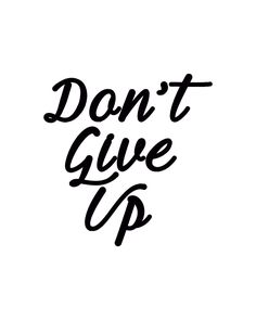 Free Printable: Don't Give Up by Gold Standard Workshop