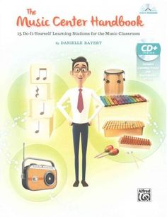 The Music Center Handbook: 15 Do-It-Yourself Learning Stations for the Music Classroom, Book & Enhanced CD Learning Stations, Learning Centers, Learning Objectives, Activity Centers, Music Lesson Plans, Music Lessons, Music Activities, Music Games, Music Classroom