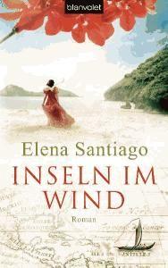 Februar Lesechallenge 2014: Elena Santiago Inseln im Wind - Historischer Roman