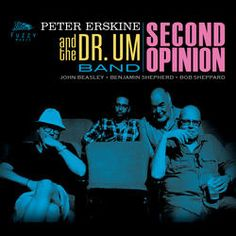 Peter Erskine And The Dr. Um Band - Second Opinion
