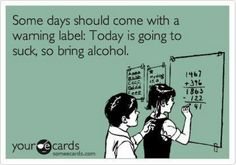 Crappy day. Today should have had a warning label