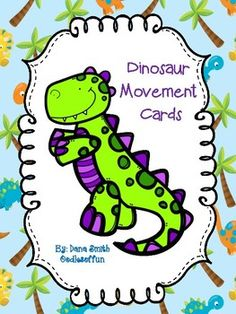 This packet includes 11 dinosaur movement cards to get your students up and moving.