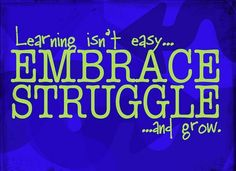 Let's learn to embrace the struggle in order to grow! #ThinkBIGSundayWithMarsha