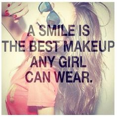 Don't worry about clothing or makeup, just smile, and you've got your act together Smile Quotes, Cute Quotes, Great Quotes, Quotes To Live By, Teen Quotes, Awesome Quotes, The Words, Motivational Quotes, Inspirational Quotes