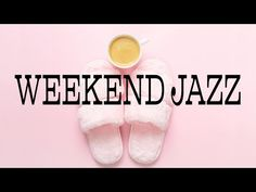 Weekend Bossa Nova JAZZ - Sunny Background Jazz for Good Mood - Hello, Weekend! Lounge Music, Romantic Music, Inspirational Music, Hello Weekend, Romantic Dinners, Jazz Music, Good Mood, Sunnies, Nova