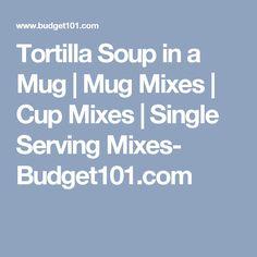 Tortilla Soup in a Mug | Mug Mixes | Cup Mixes | Single Serving Mixes- Budget101.com
