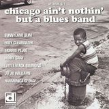 Chicago Ain't Nothin' But a Blues Band [CD], 06579296