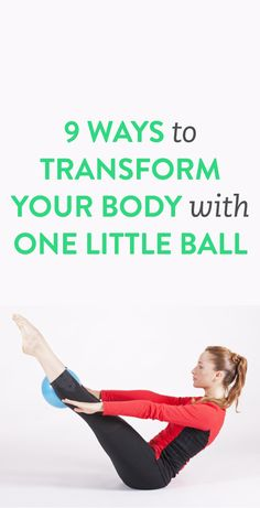 9 ways to transform your body with an exercise ball